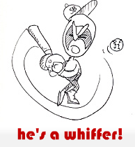 he's a whiffer!