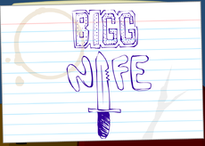 "—or ""BIGG KNIFE""—"