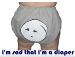"""I'm sad that I'm a diaper."""