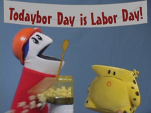 """What's the big idea workin' on Labor's Day?"""