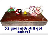 35 year olds still get cakes?
