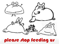 please stop feeding us