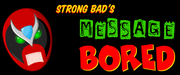 Strong Bad's Message Bored