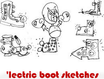 'lectric boot sketches