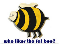 who likes the fat bee?